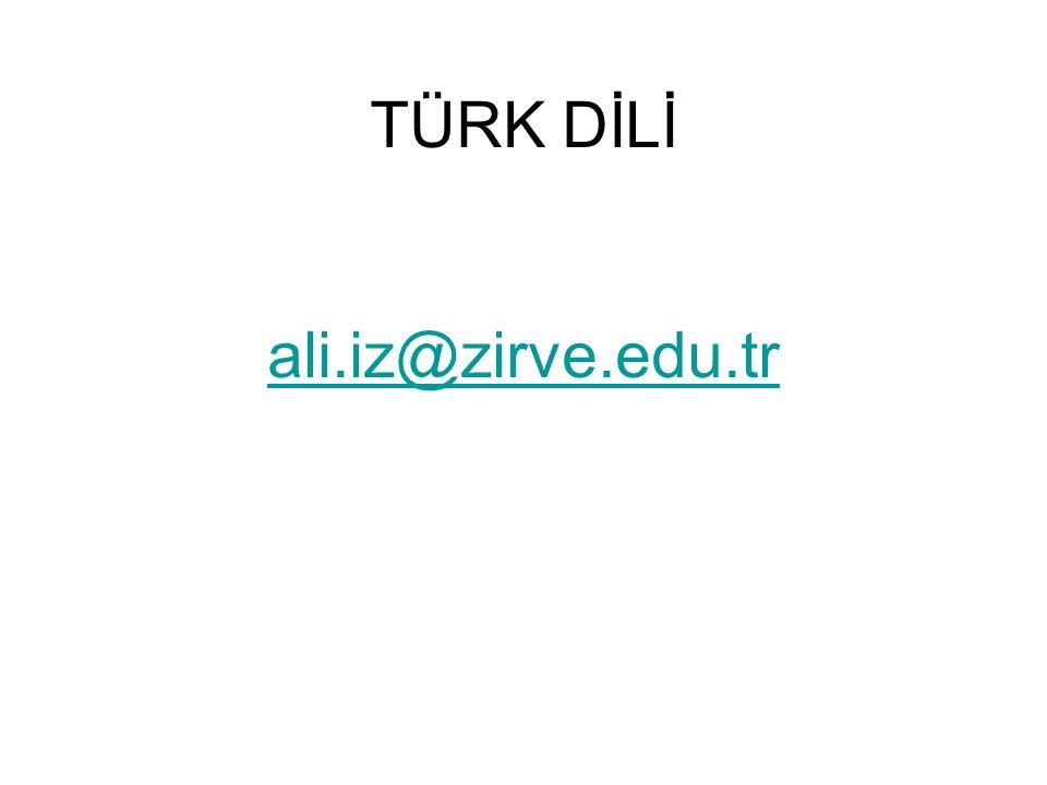 TÜRK DİLİ ali.iz@zirve.edu.tr