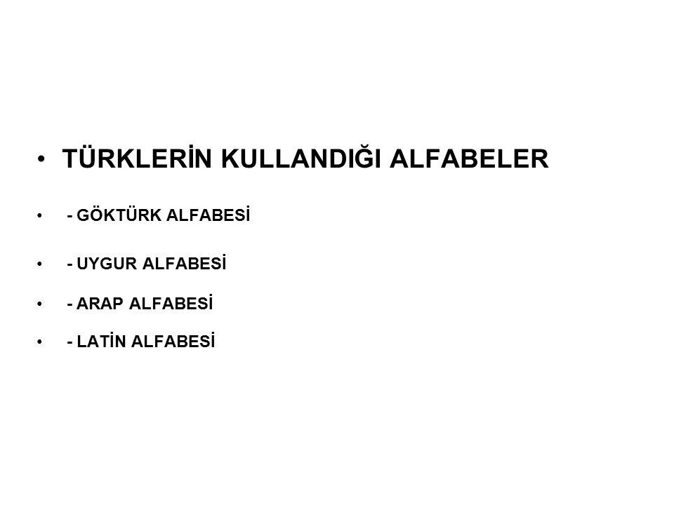 TÜRKLERİN KULLANDIĞI ALFABELER