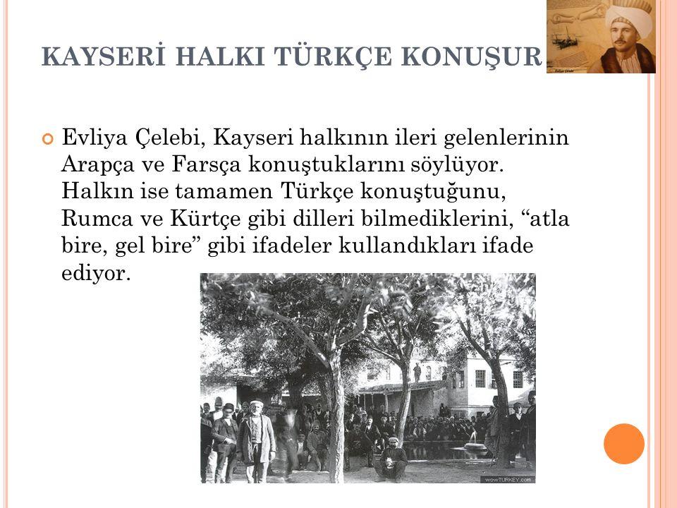 KAYSERİ HALKI TÜRKÇE KONUŞUR