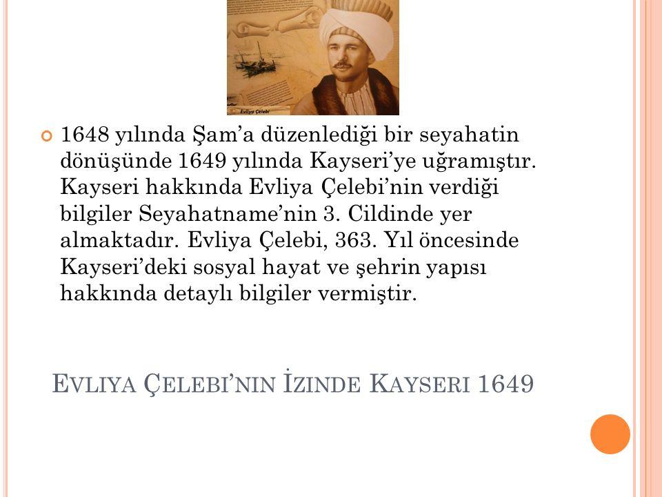 Evliya Çelebi'nin İzinde Kayseri 1649