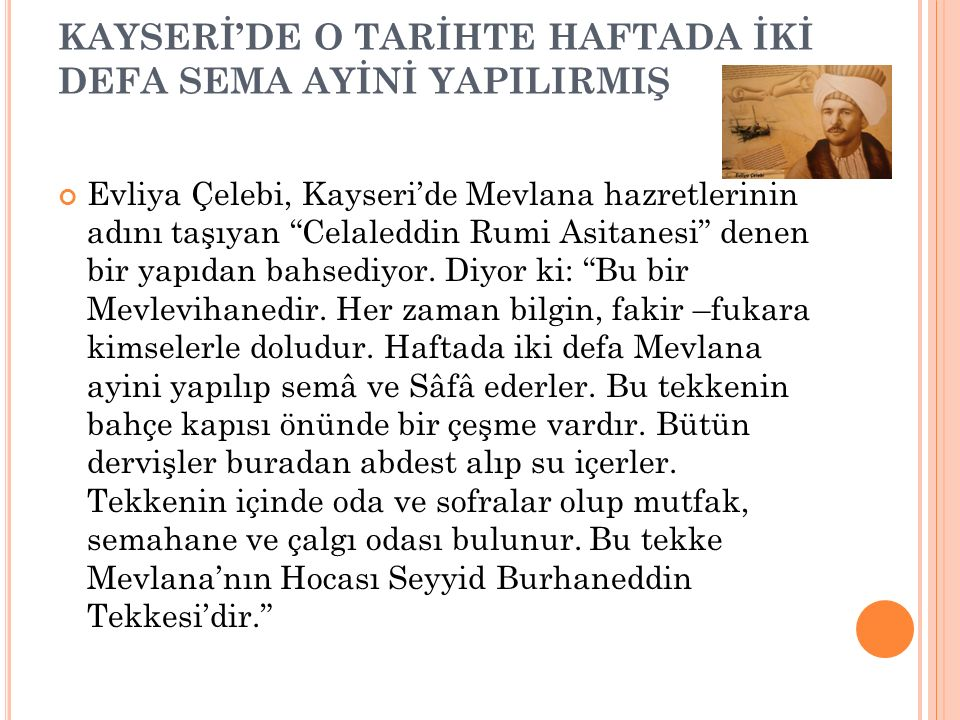 KAYSERİ'DE O TARİHTE HAFTADA İKİ DEFA SEMA AYİNİ YAPILIRMIŞ