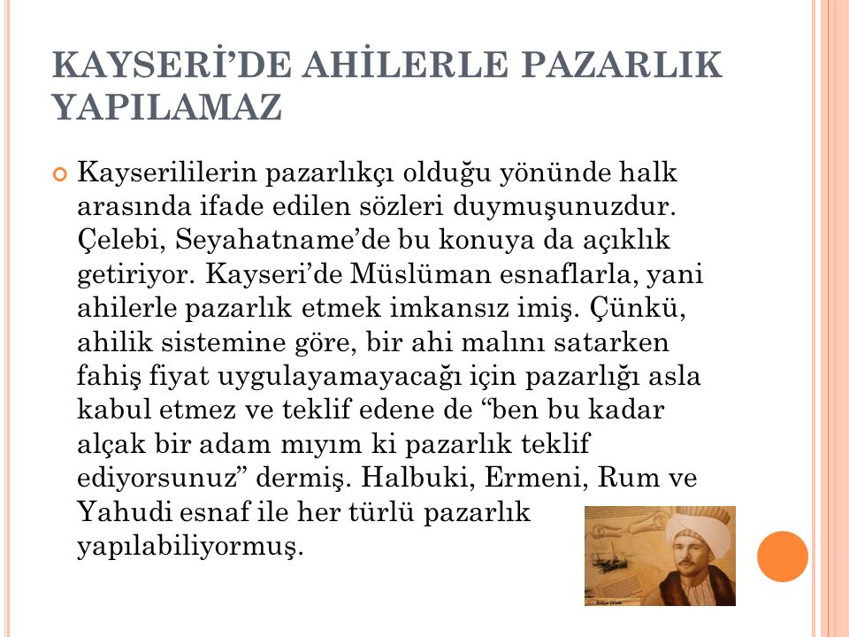 KAYSERİ'DE AHİLERLE PAZARLIK YAPILAMAZ
