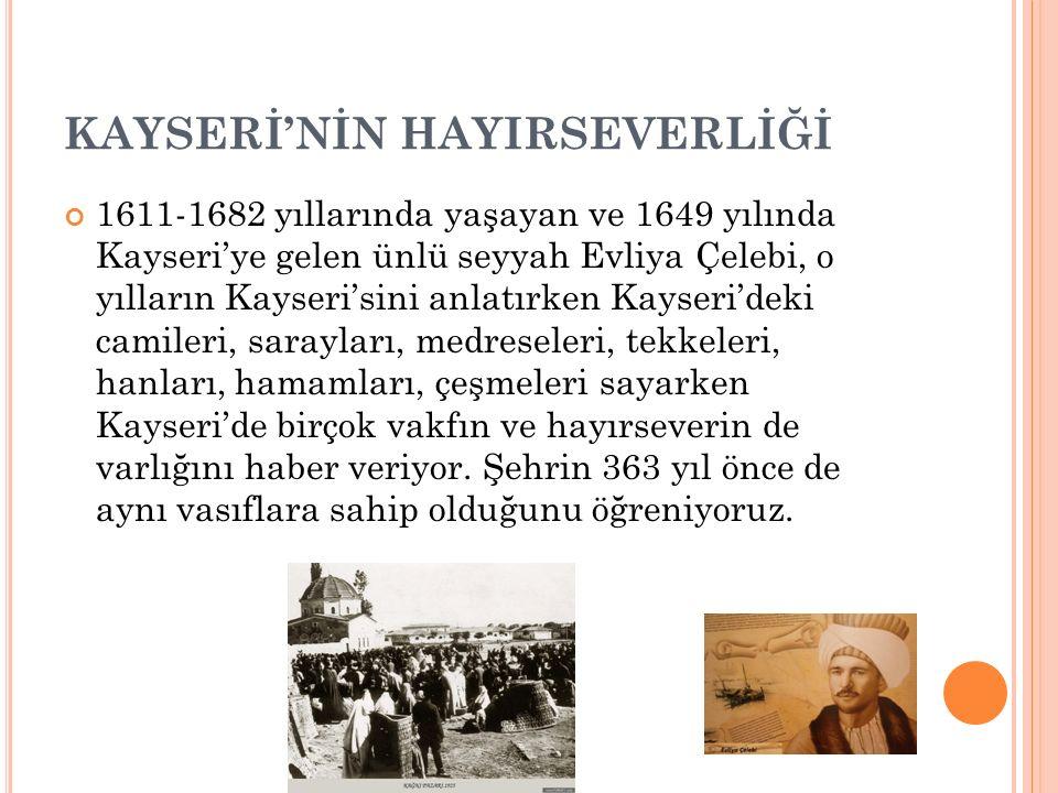 KAYSERİ'NİN HAYIRSEVERLİĞİ