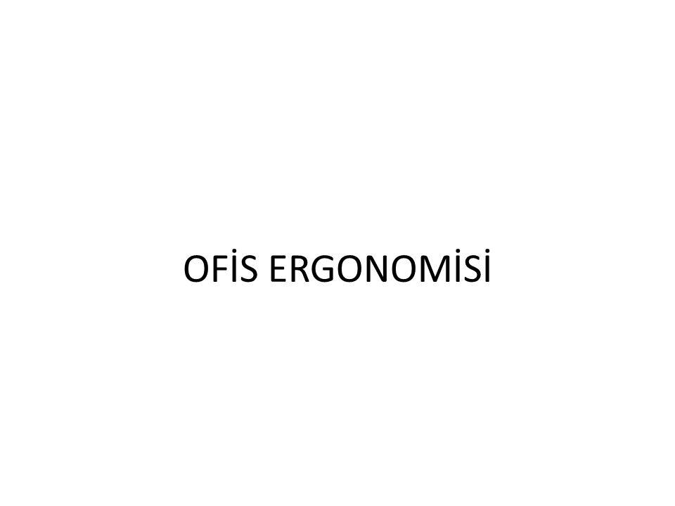 OFİS ERGONOMİSİ