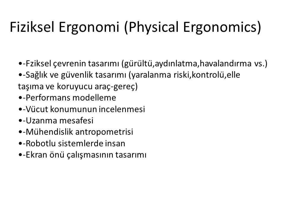 Fiziksel Ergonomi (Physical Ergonomics)
