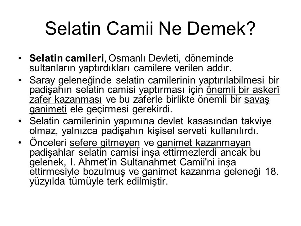 Selatin Camii Ne Demek Selatin camileri, Osmanlı Devleti, döneminde sultanların yaptırdıkları camilere verilen addır.
