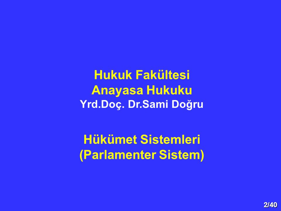 Hukuk Fakültesi Anayasa Hukuku Hükümet Sistemleri (Parlamenter Sistem)
