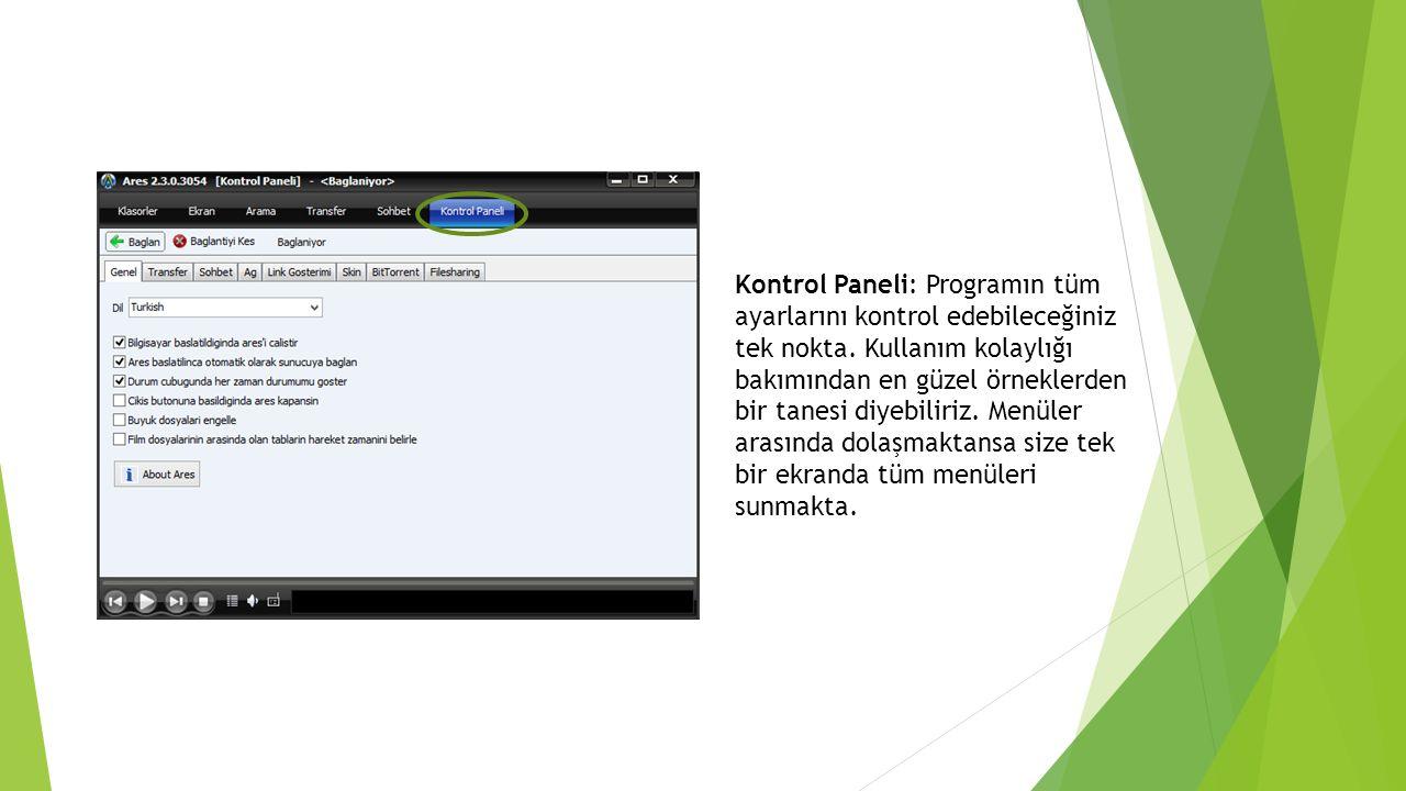 Kontrol Paneli: Programın tüm ayarlarını kontrol edebileceğiniz tek nokta.