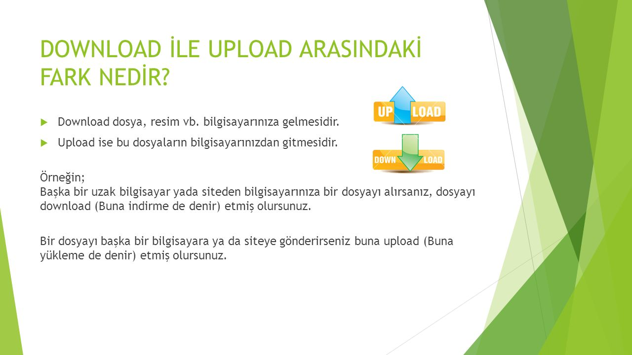 DOWNLOAD İLE UPLOAD ARASINDAKİ FARK NEDİR