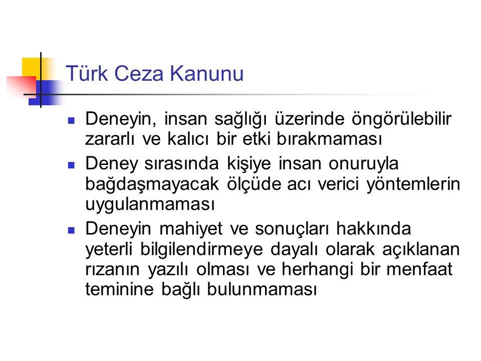 Türk Ceza Kanunu Deneyin, insan sağlığı üzerinde öngörülebilir zararlı ve kalıcı bir etki bırakmaması.
