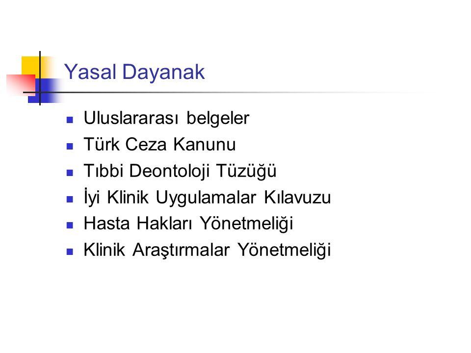 Yasal Dayanak Uluslararası belgeler Türk Ceza Kanunu