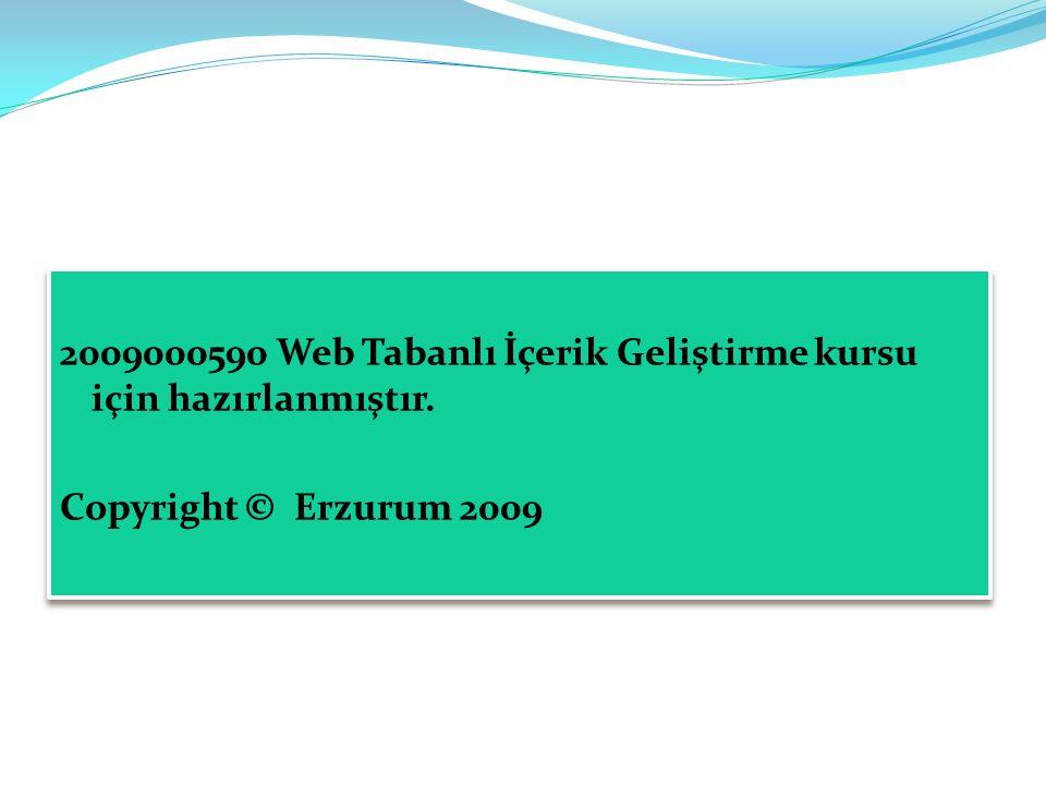 2009000590 Web Tabanlı İçerik Geliştirme kursu için hazırlanmıştır