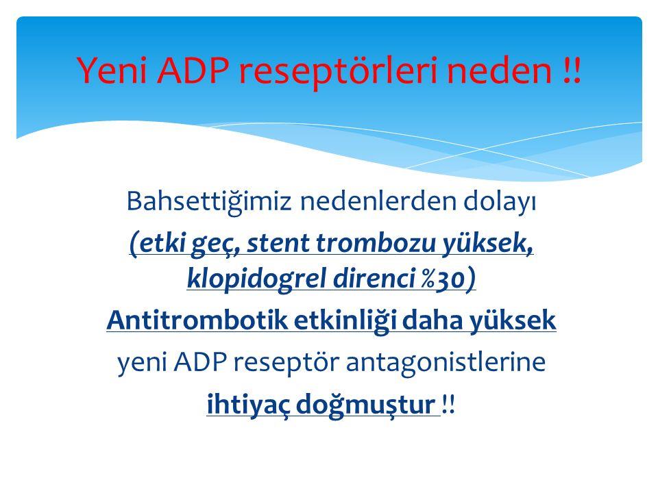 Yeni ADP reseptörleri neden !!