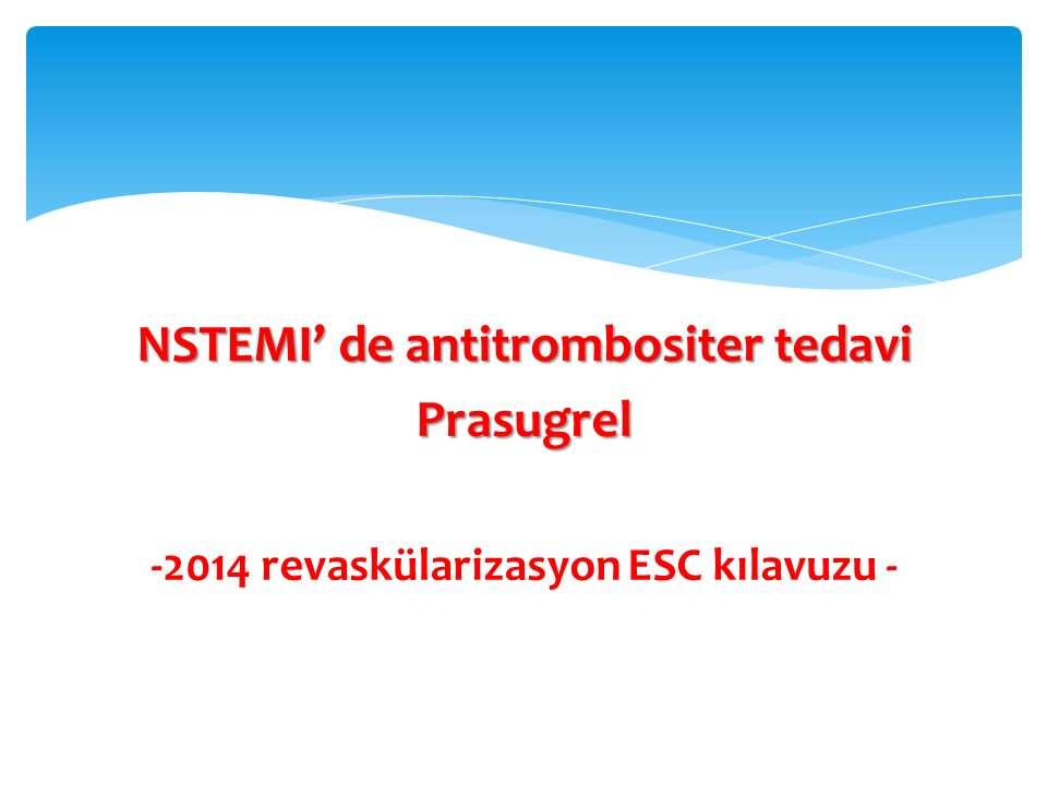 NSTEMI' de antitrombositer tedavi Prasugrel