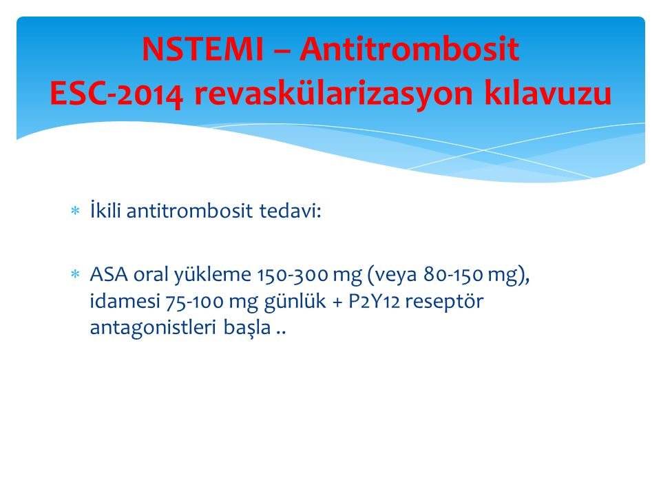 NSTEMI – Antitrombosit ESC-2014 revaskülarizasyon kılavuzu