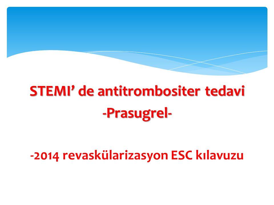 STEMI' de antitrombositer tedavi -2014 revaskülarizasyon ESC kılavuzu