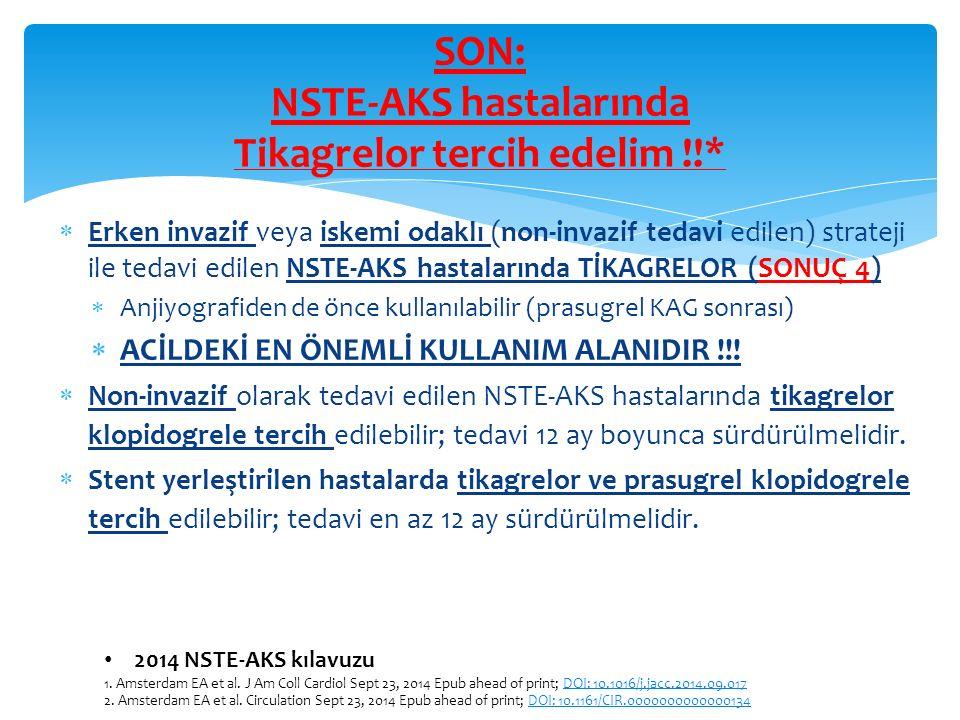 SON: NSTE-AKS hastalarında Tikagrelor tercih edelim !!*