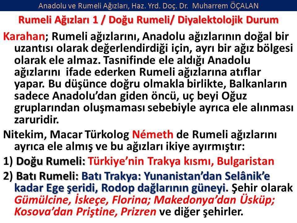 Anadolu ve Rumeli Ağızları, Haz. Yrd. Doç. Dr. Muharrem ÖÇALAN