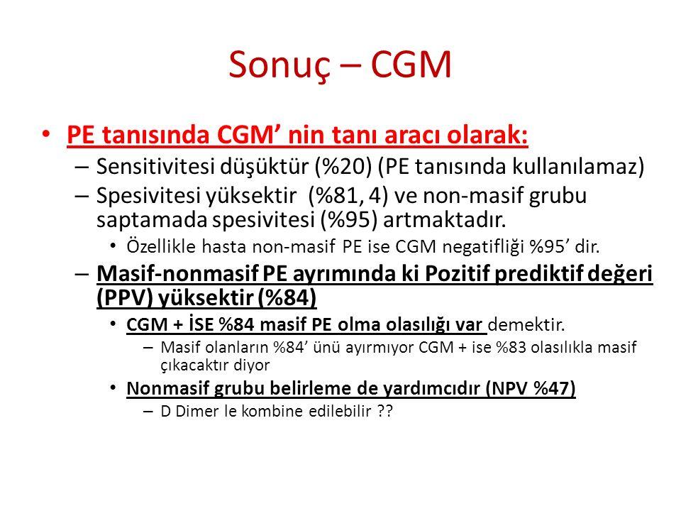 Sonuç – CGM PE tanısında CGM' nin tanı aracı olarak: