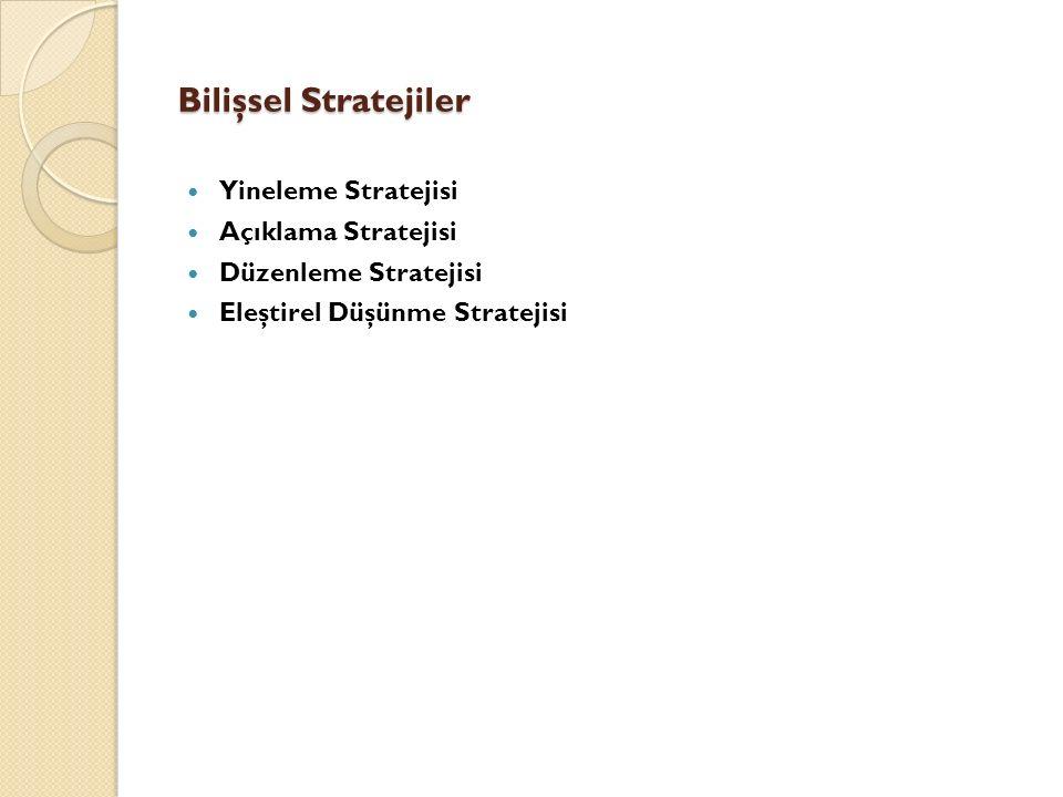 Bilişsel Stratejiler Yineleme Stratejisi Açıklama Stratejisi