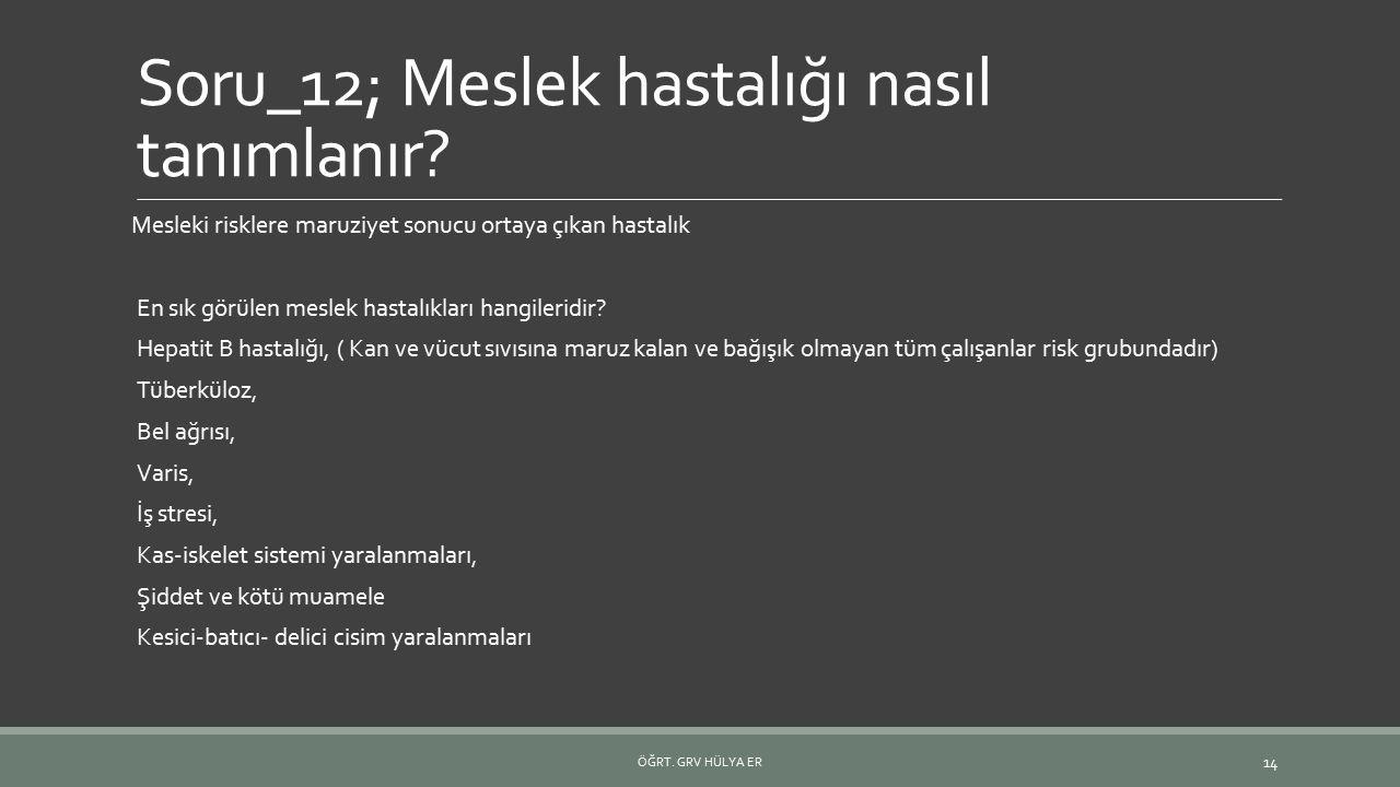 Soru_12; Meslek hastalığı nasıl tanımlanır