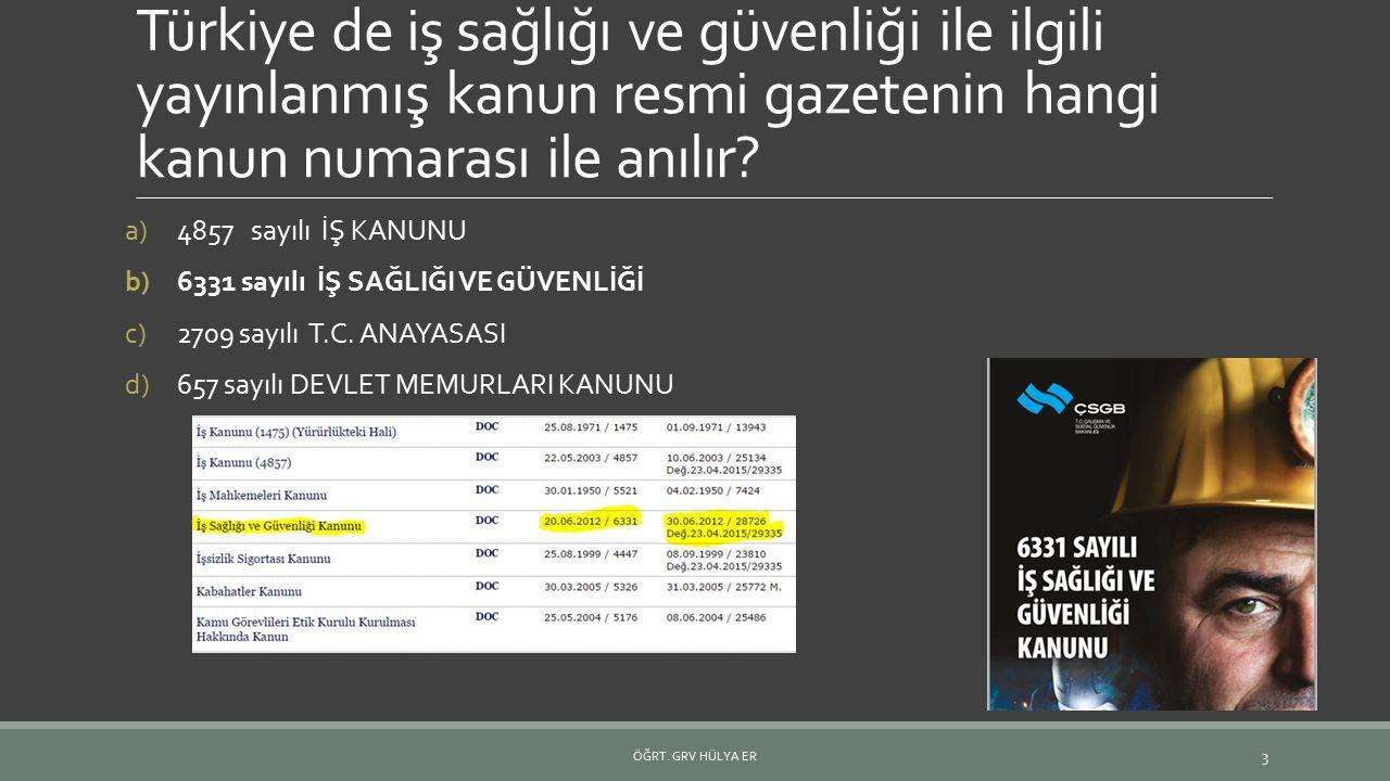 Türkiye de iş sağlığı ve güvenliği ile ilgili yayınlanmış kanun resmi gazetenin hangi kanun numarası ile anılır