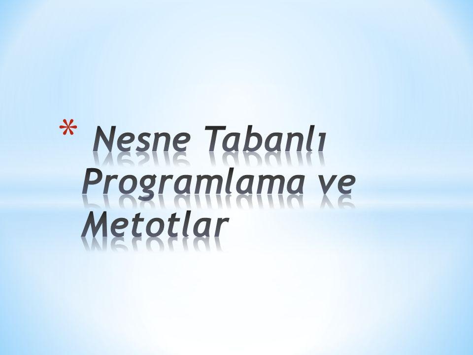 Nesne Tabanlı Programlama ve Metotlar