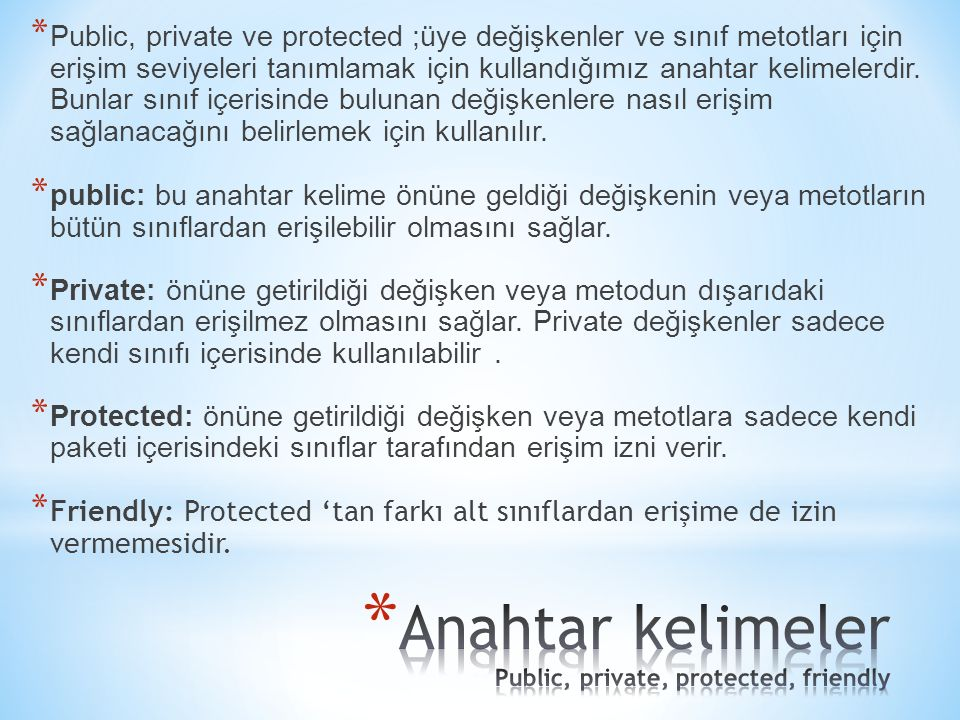 Anahtar kelimeler Public, private, protected, friendly