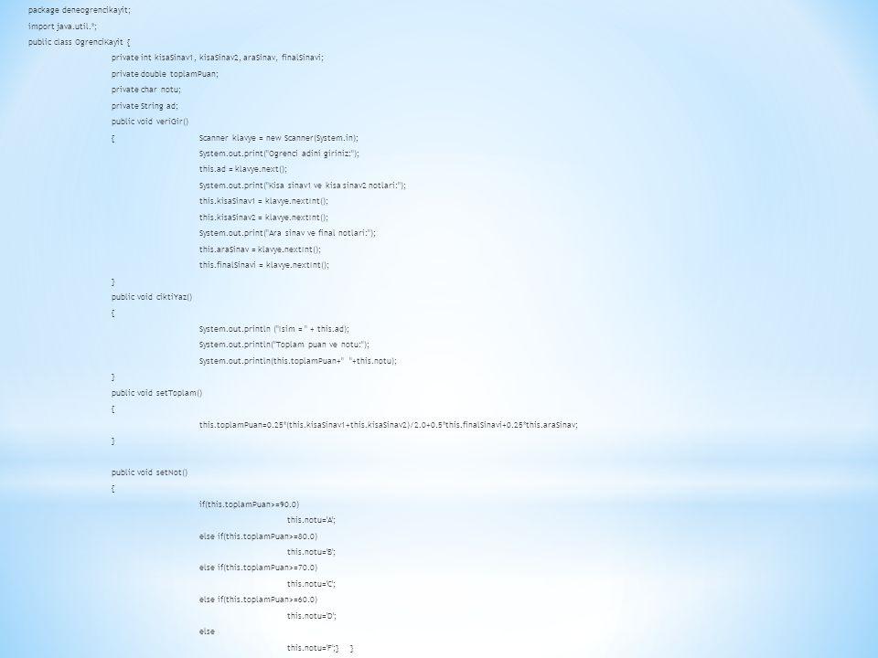 package deneogrencikayit; import java. util