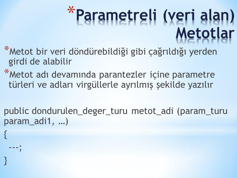 Parametreli (veri alan) Metotlar