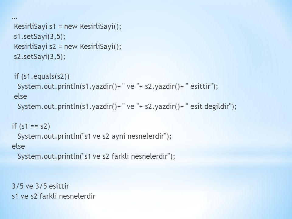 … KesirliSayi s1 = new KesirliSayi(); s1