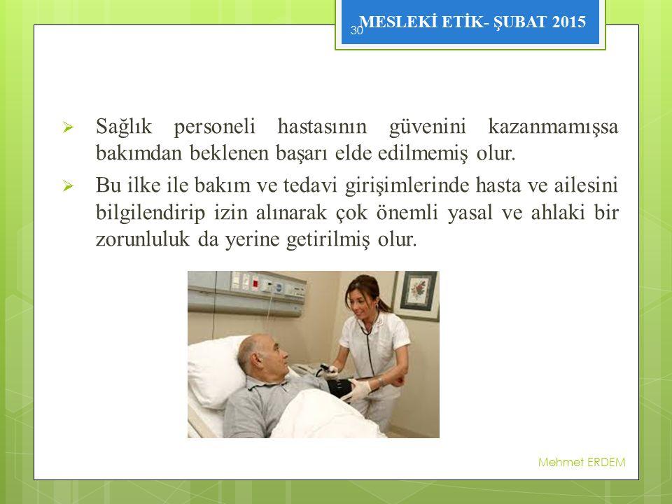Sağlık personeli hastasının güvenini kazanmamışsa bakımdan beklenen başarı elde edilmemiş olur.