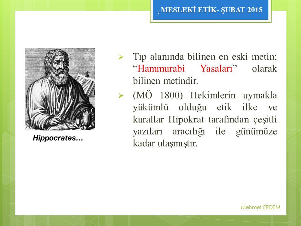 Tıp alanında bilinen en eski metin; Hammurabi Yasaları olarak bilinen metindir.