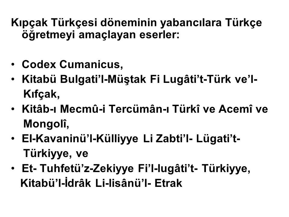 Kıpçak Türkçesi döneminin yabancılara Türkçe öğretmeyi amaçlayan eserler: