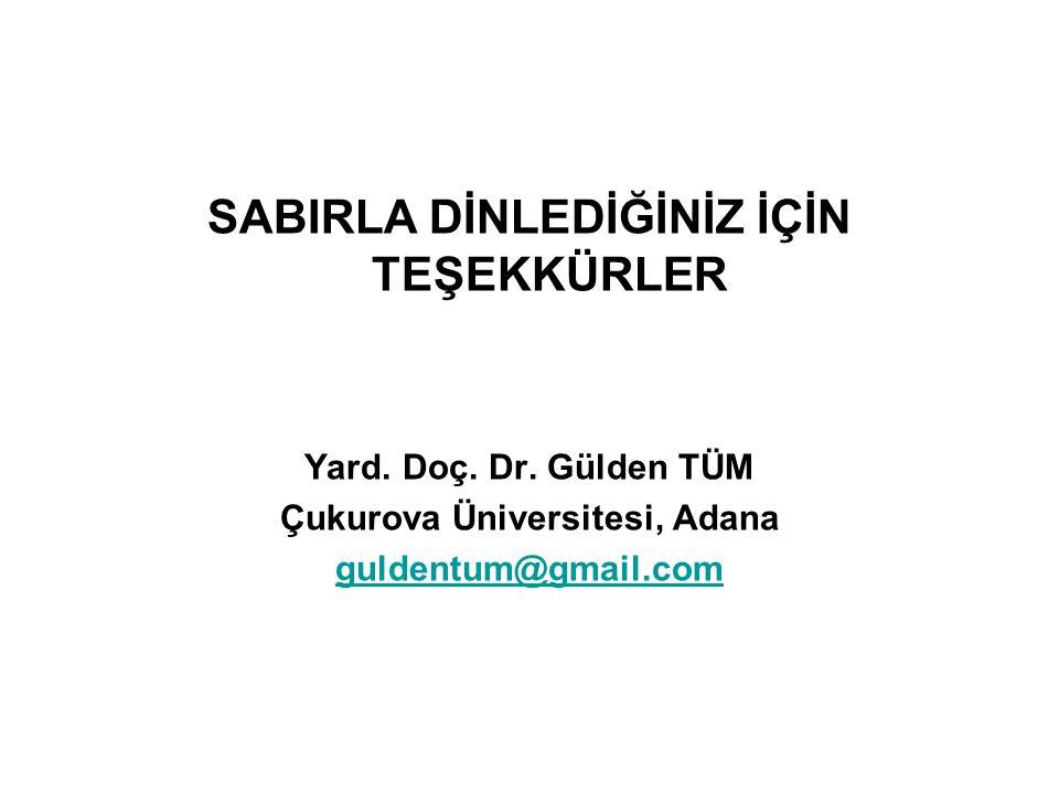 SABIRLA DİNLEDİĞİNİZ İÇİN TEŞEKKÜRLER Çukurova Üniversitesi, Adana