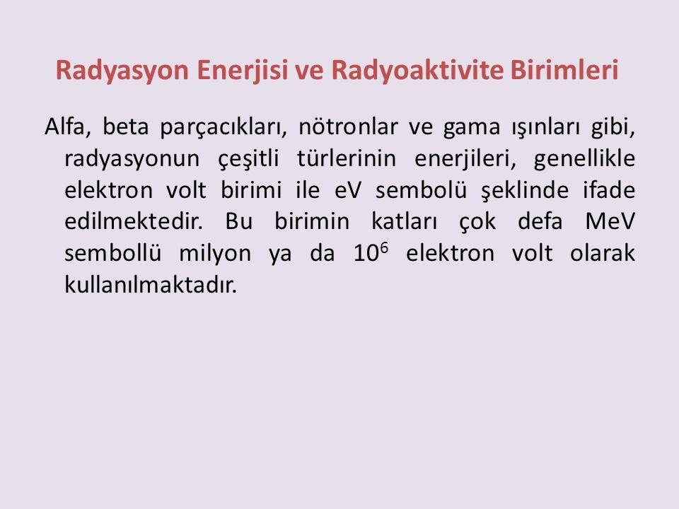 Radyasyon Enerjisi ve Radyoaktivite Birimleri