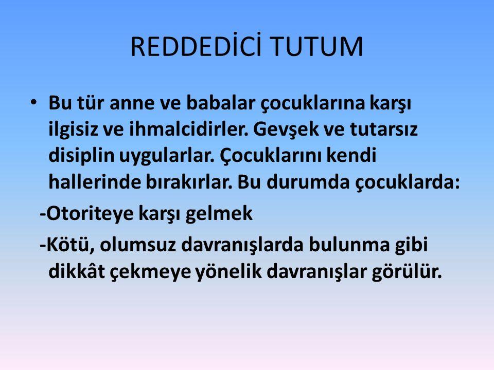 REDDEDİCİ TUTUM