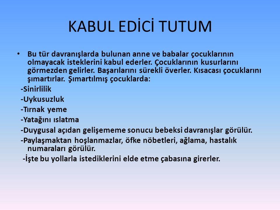 KABUL EDİCİ TUTUM