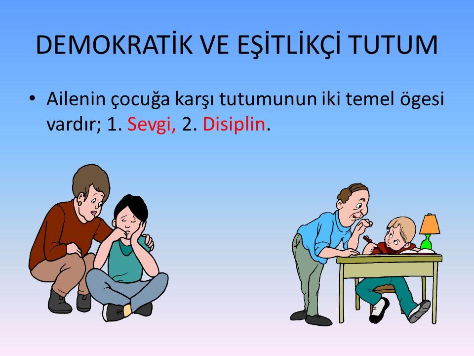 DEMOKRATİK VE EŞİTLİKÇİ TUTUM