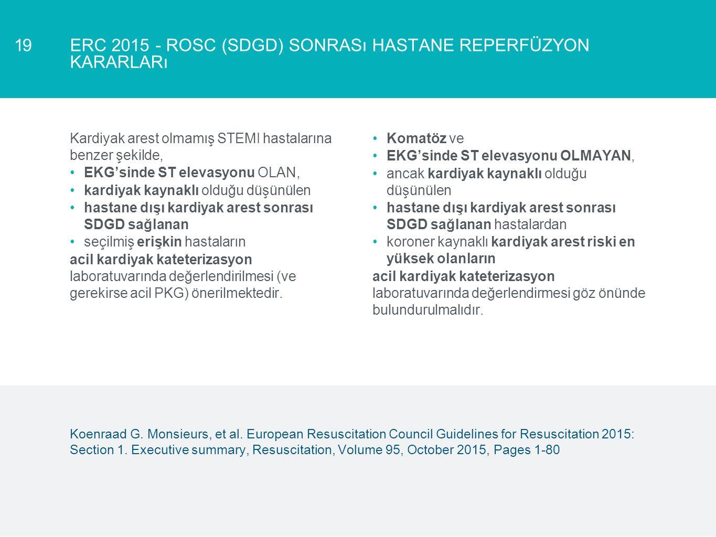 ERC 2015 - ROSC (SDGD) sonrası hastane reperfüzyon kararları