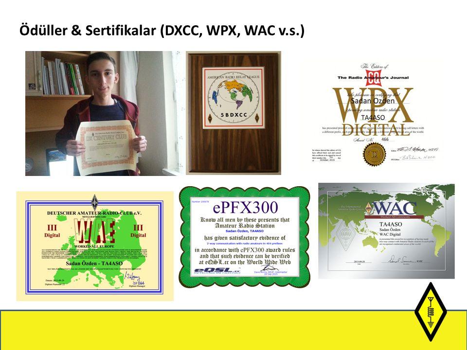 Ödüller & Sertifikalar (DXCC, WPX, WAC v.s.)