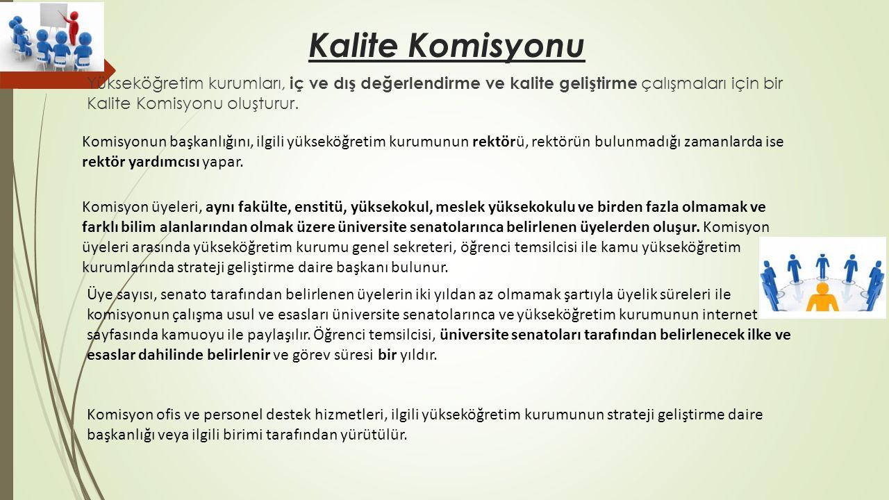 Kalite Komisyonu Yükseköğretim kurumları, iç ve dış değerlendirme ve kalite geliştirme çalışmaları için bir Kalite Komisyonu oluşturur.