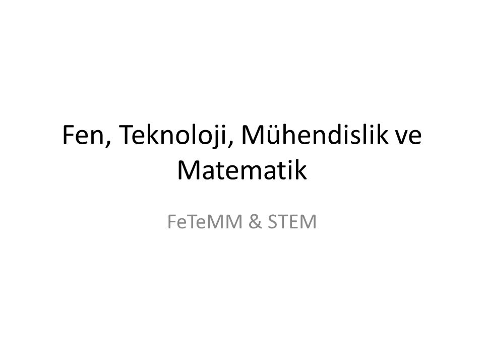 Fen, Teknoloji, Mühendislik ve Matematik