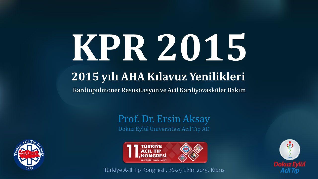 Prof. Dr. Ersin Aksay Dokuz Eylül Üniversitesi Acil Tıp AD