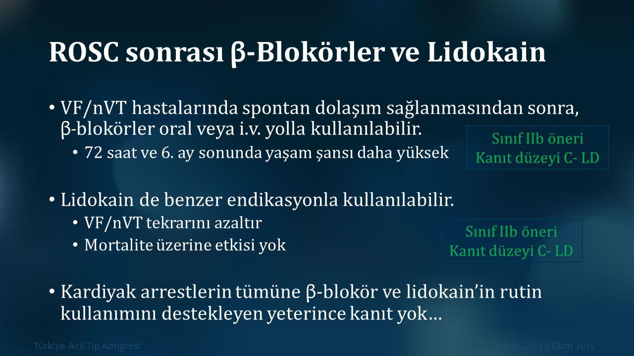 ROSC sonrası β-Blokörler ve Lidokain