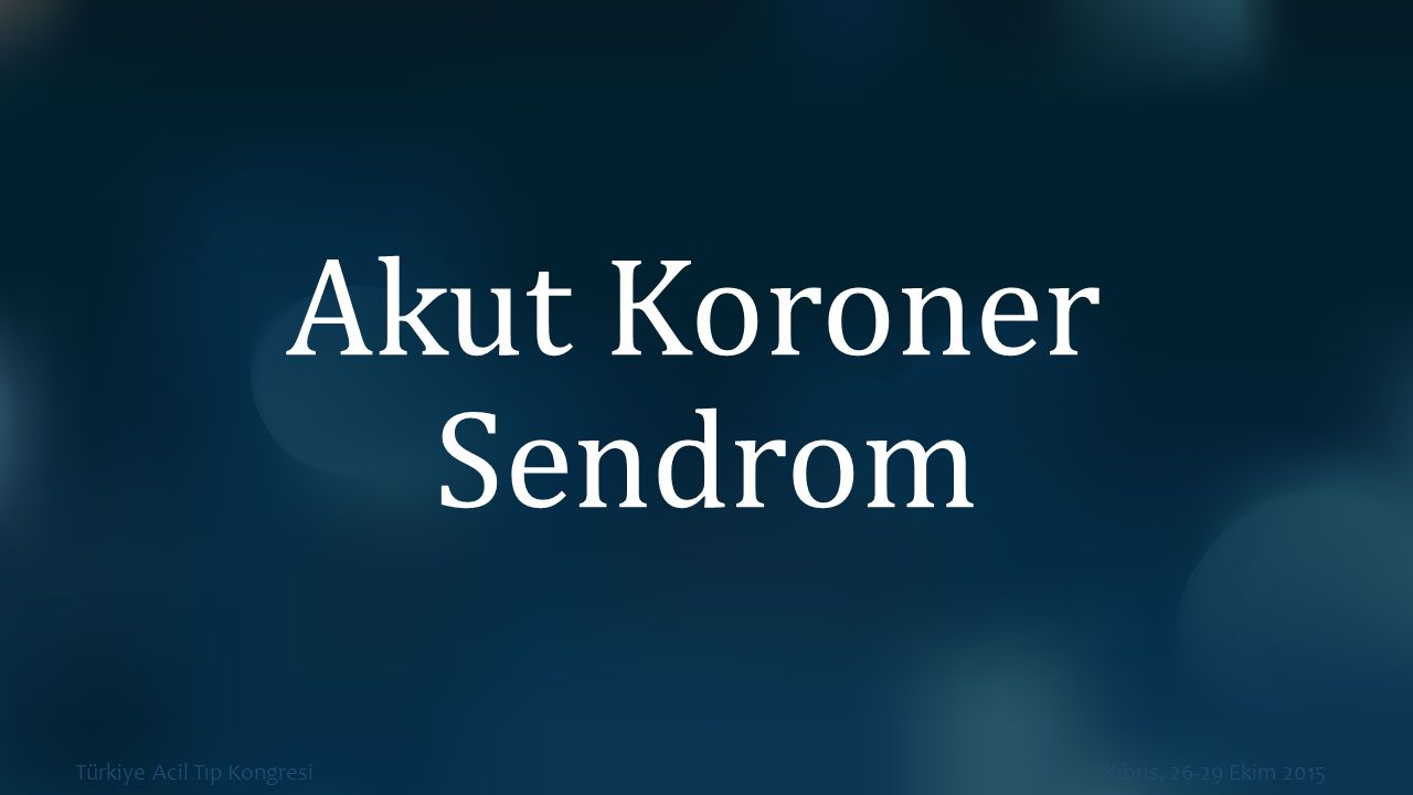 Akut Koroner Sendrom