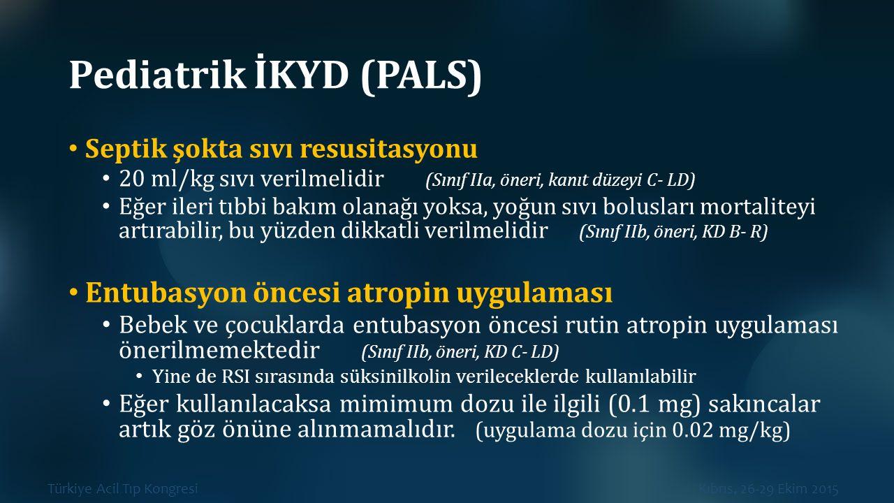 Pediatrik İKYD (PALS) Entubasyon öncesi atropin uygulaması