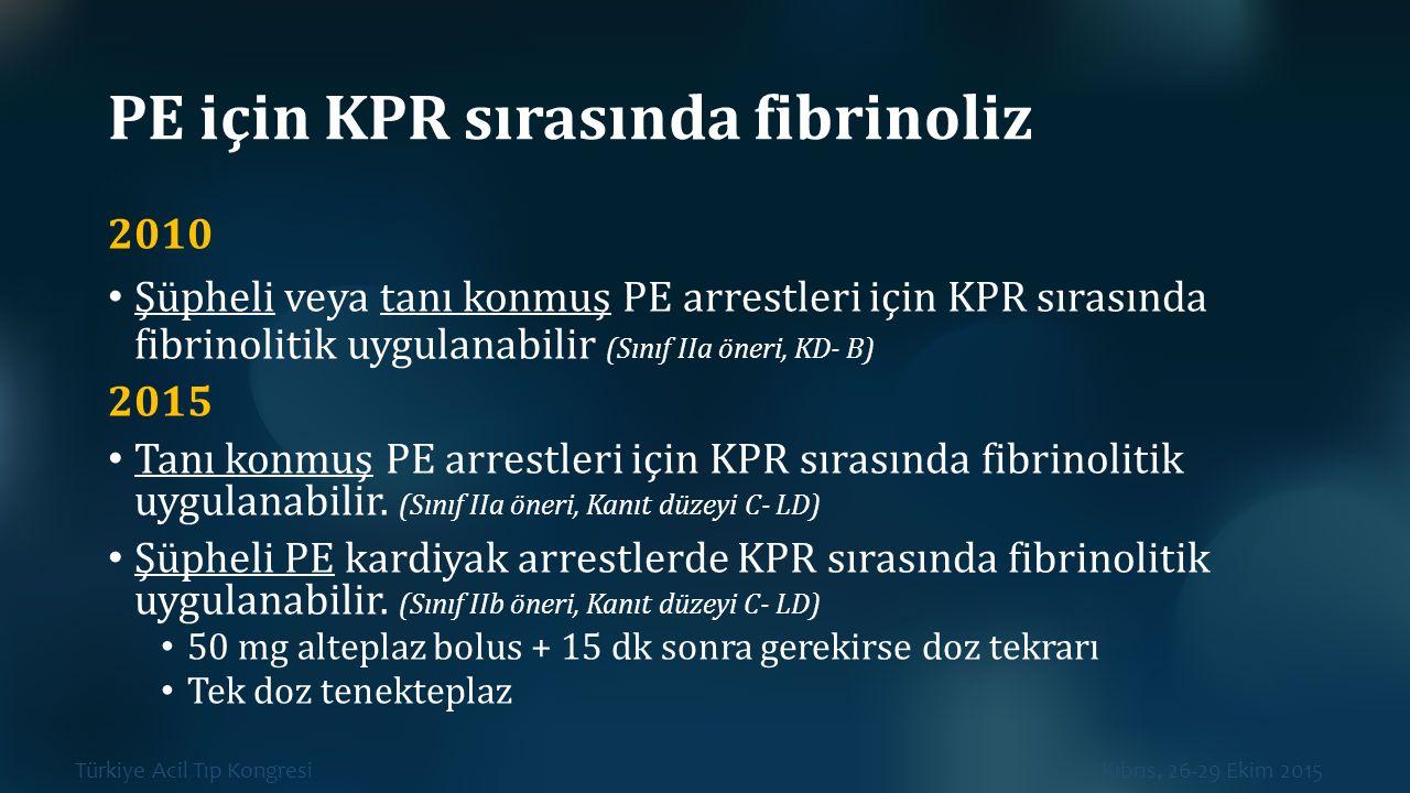 PE için KPR sırasında fibrinoliz