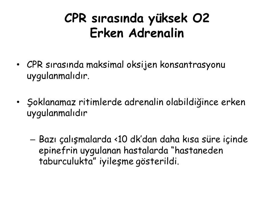 CPR sırasında yüksek O2 Erken Adrenalin