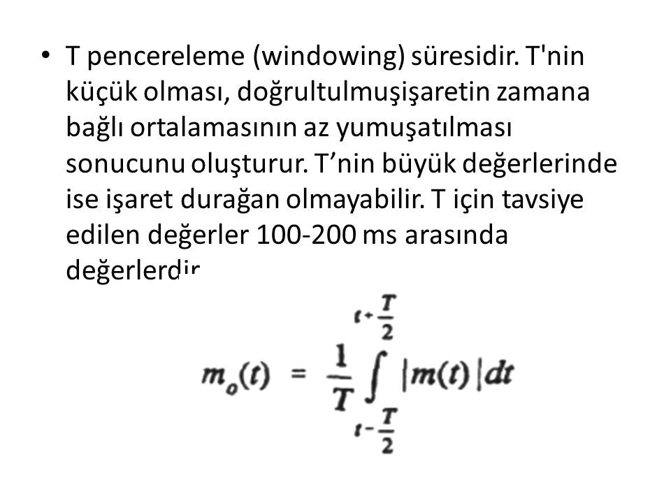 T pencereleme (windowing) süresidir